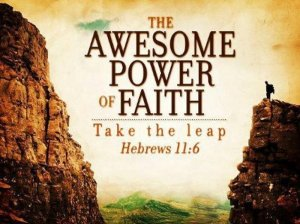 Hebrews_11_6 awesome power of faith